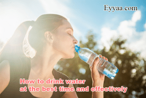 How to Drink Water at the Best Time and Effectively 2020